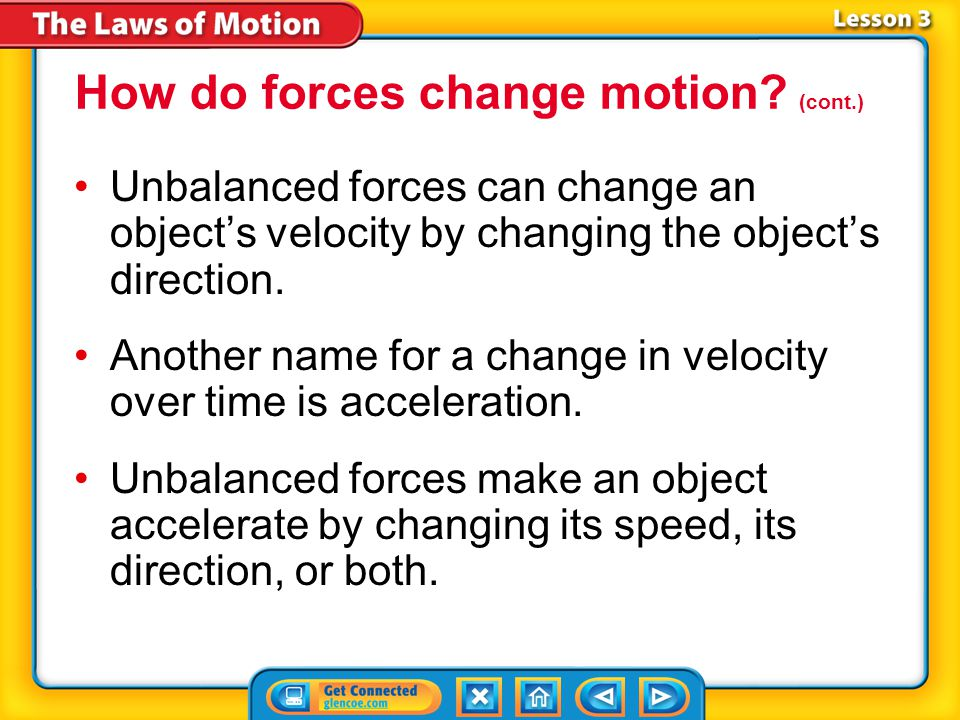 How do forces change motion (cont.)