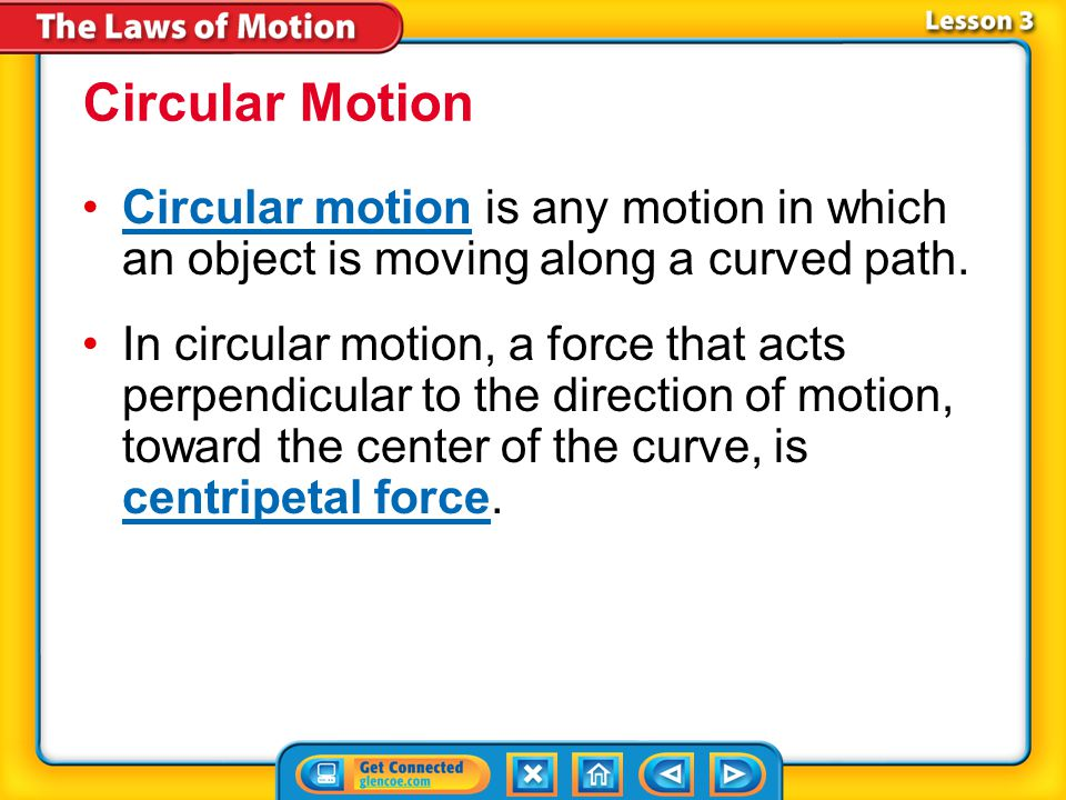 Circular Motion Circular motion is any motion in which an object is moving along a curved path.