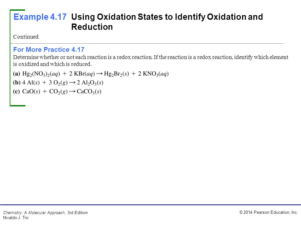 Example 4.17 Using Oxidation States to Identify Oxidation and Reduction