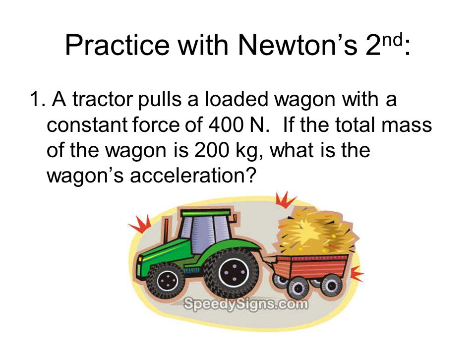 Practice with Newton's 2nd: