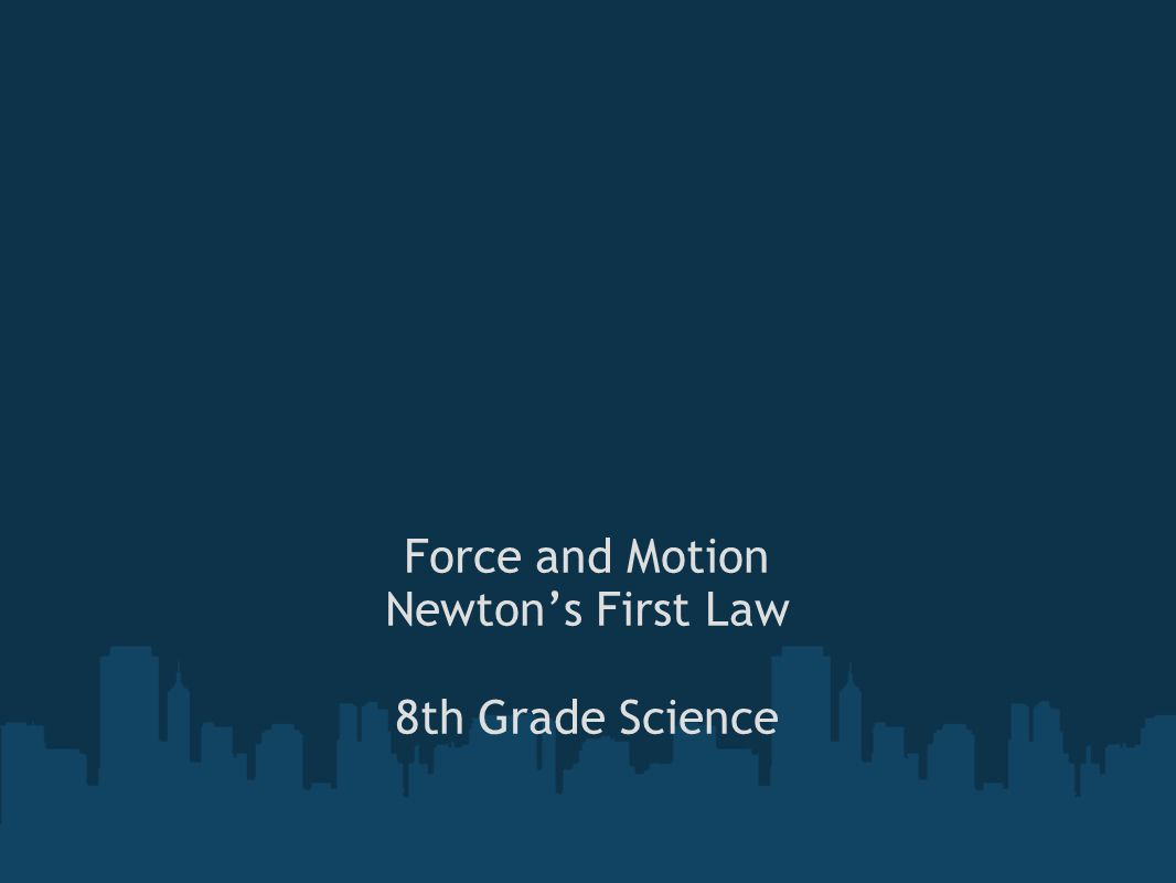 Force and Motion Newton's First Law 8th Grade Science