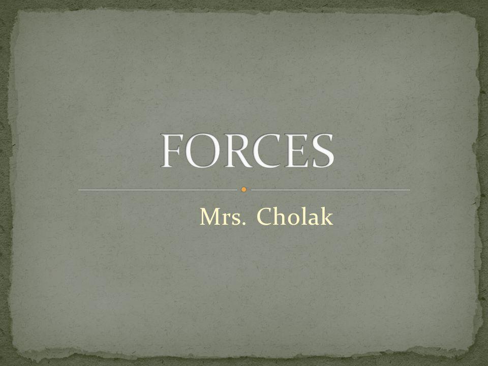 FORCES Mrs. Cholak