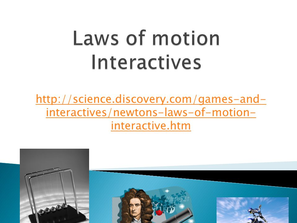 Laws of motion Interactives