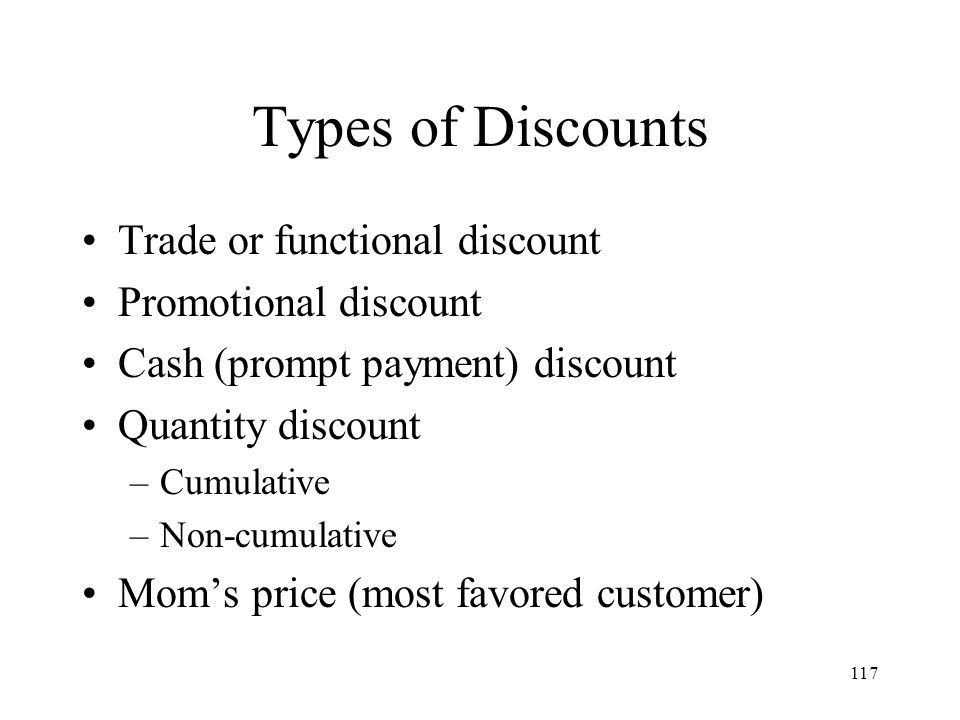 Types of Discounts Trade or functional discount Promotional discount