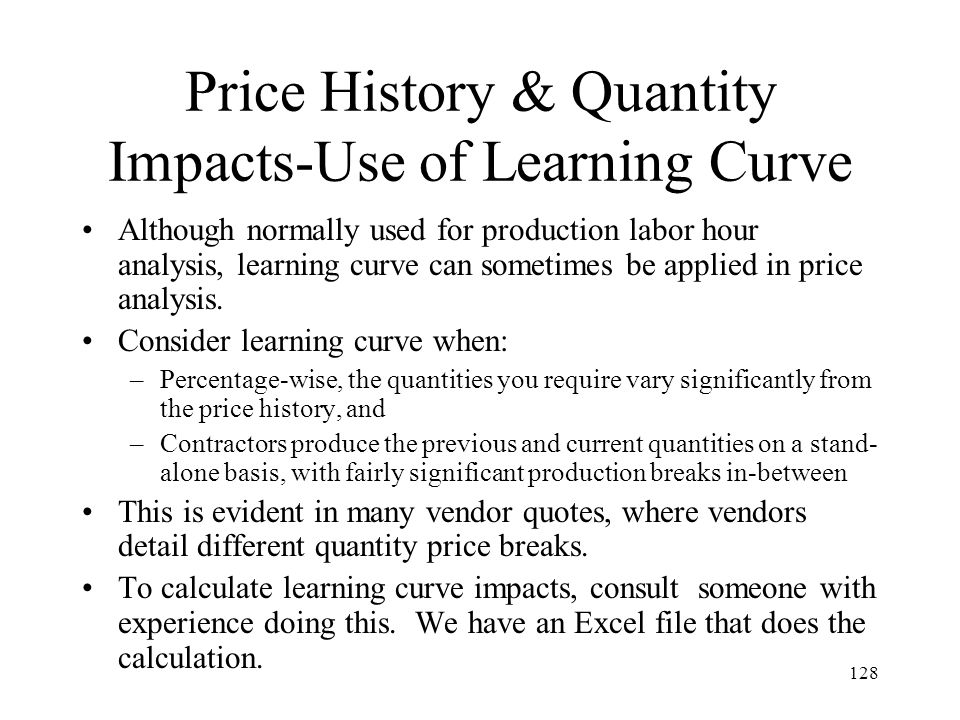 Price History & Quantity Impacts-Use of Learning Curve