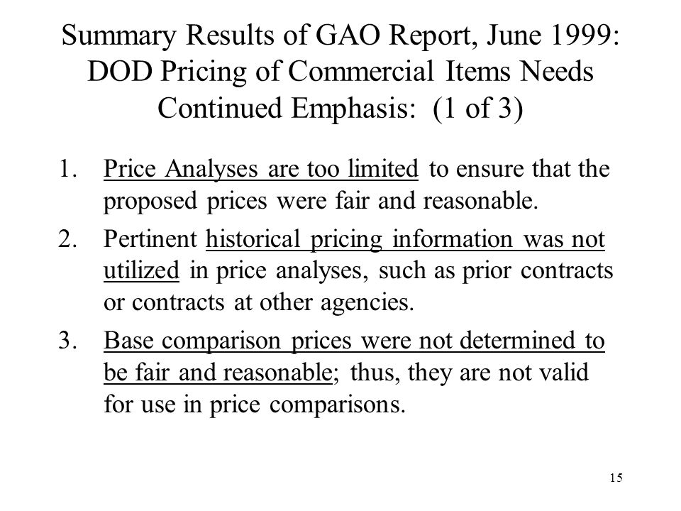 Summary Results of GAO Report, June 1999: DOD Pricing of Commercial Items Needs Continued Emphasis: (1 of 3)