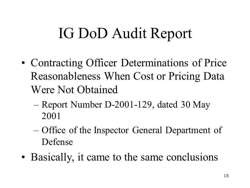 IG DoD Audit Report Contracting Officer Determinations of Price Reasonableness When Cost or Pricing Data Were Not Obtained.
