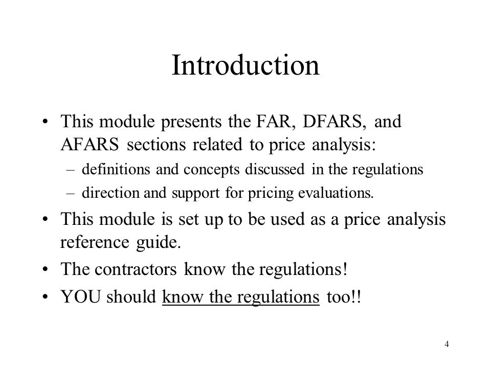 Introduction This module presents the FAR, DFARS, and AFARS sections related to price analysis: