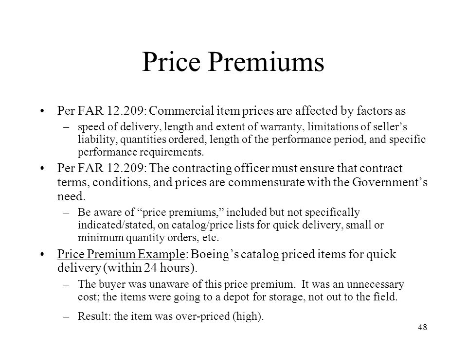 Price Premiums Per FAR 12.209: Commercial item prices are affected by factors as.
