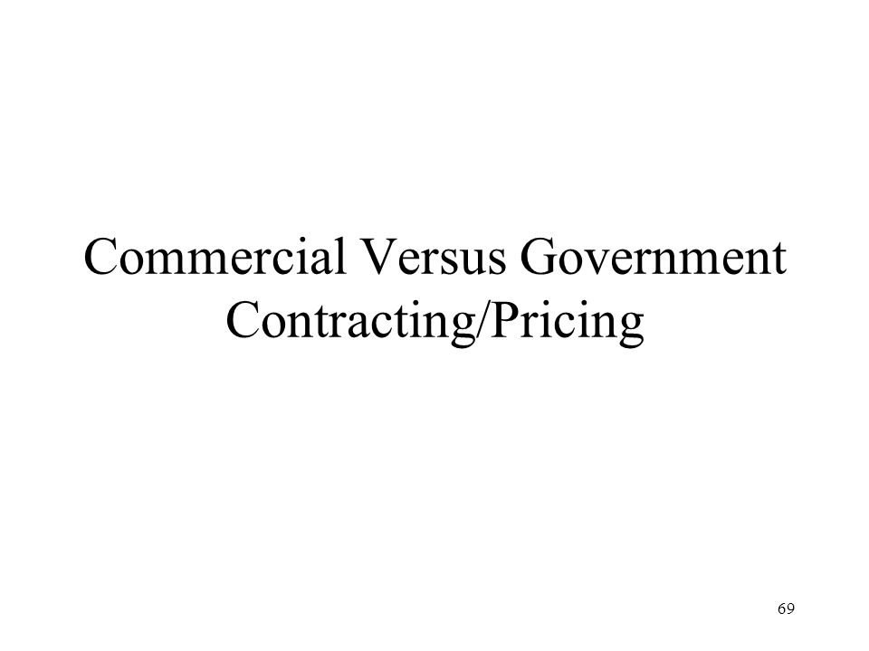 Commercial Versus Government Contracting/Pricing