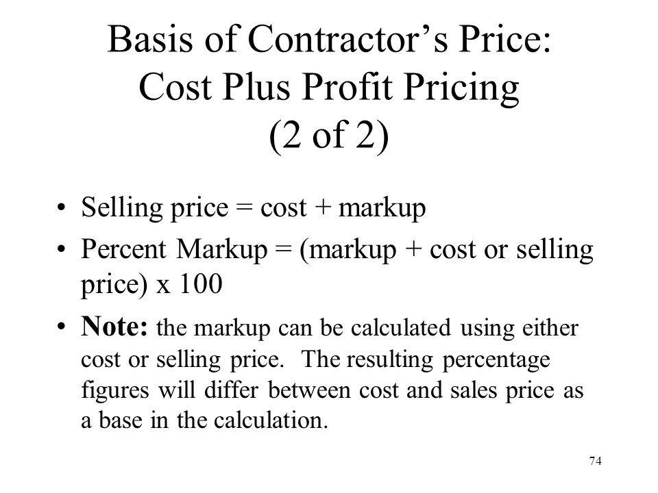 Basis of Contractor's Price: Cost Plus Profit Pricing (2 of 2)