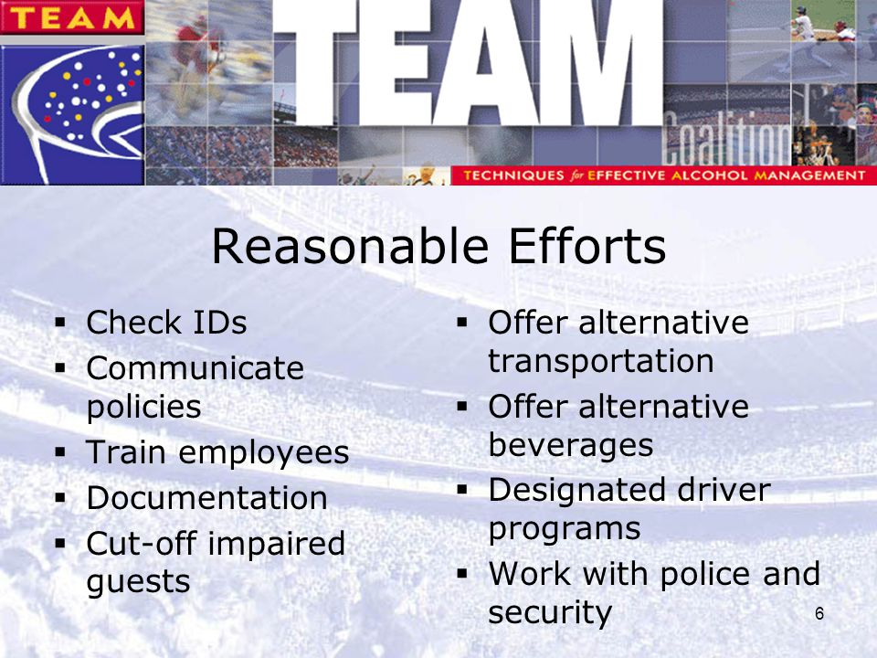 Reasonable Efforts Check IDs Communicate policies Train employees