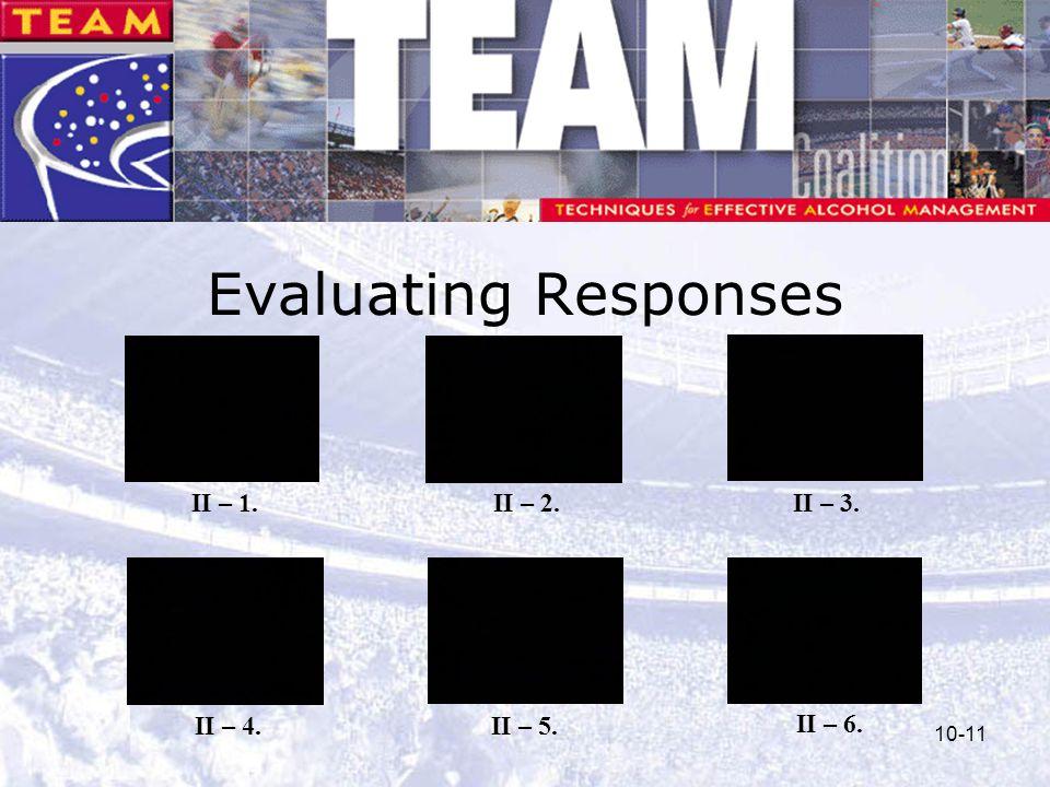 Evaluating Responses II – 1. II – 2. II – 3. II – 4. II – 5. II – 6.