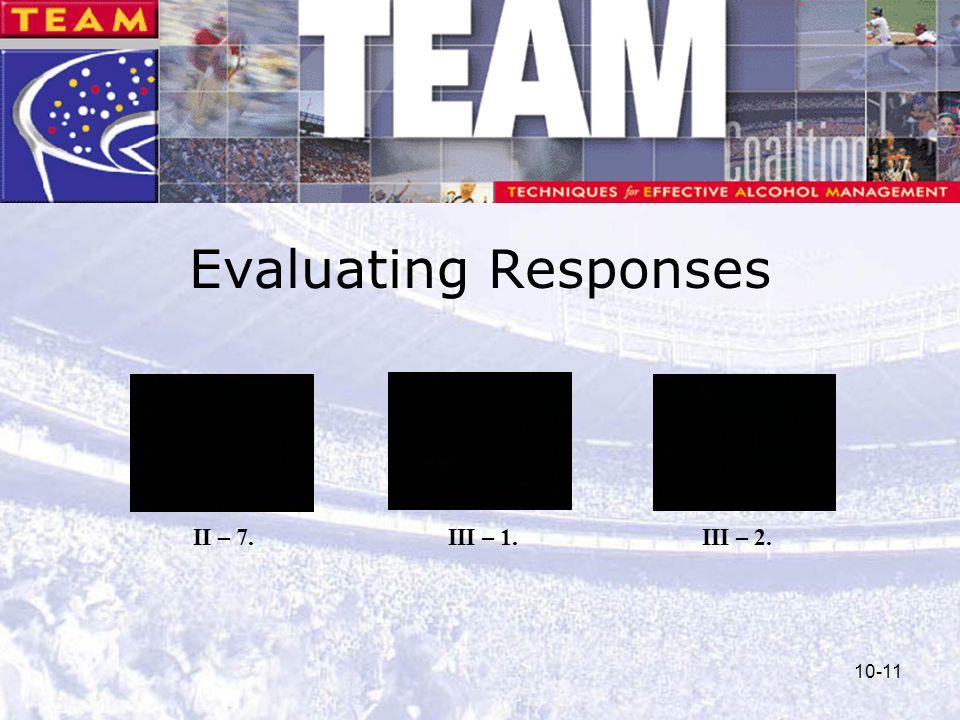 Evaluating Responses II – 7. III – 1. III – 2.