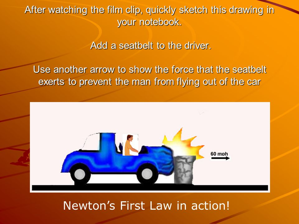 Newton's First Law in action!