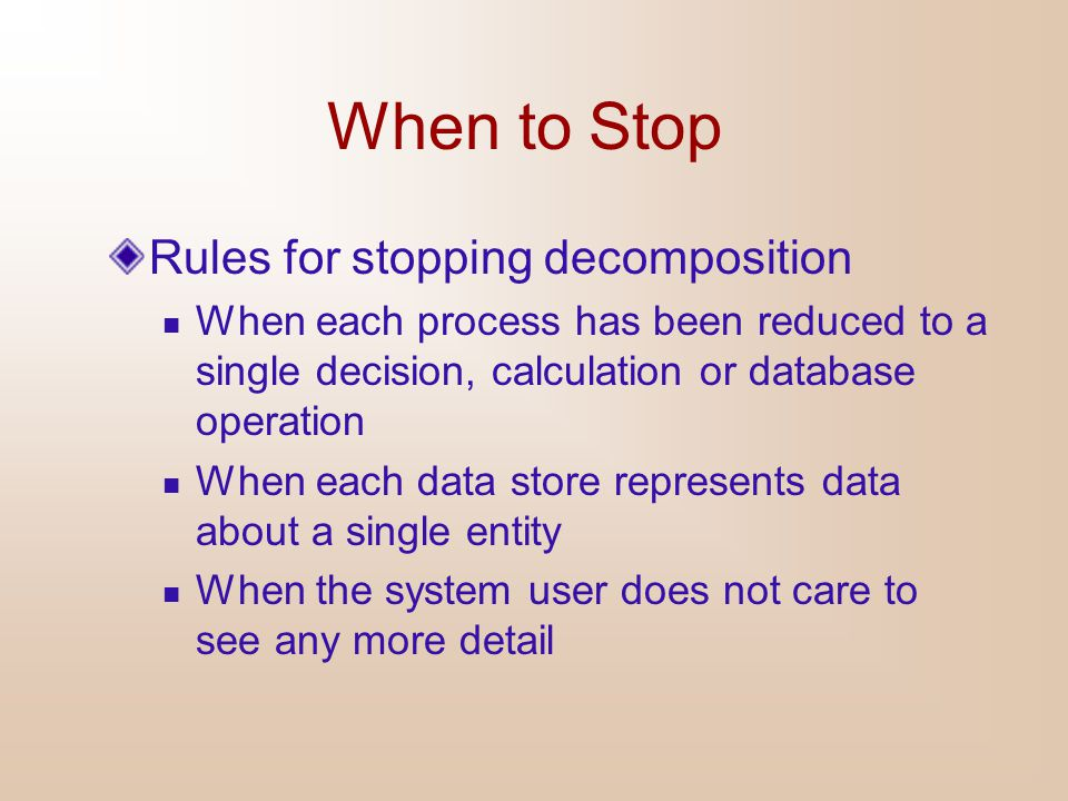 When to Stop Rules for stopping decomposition