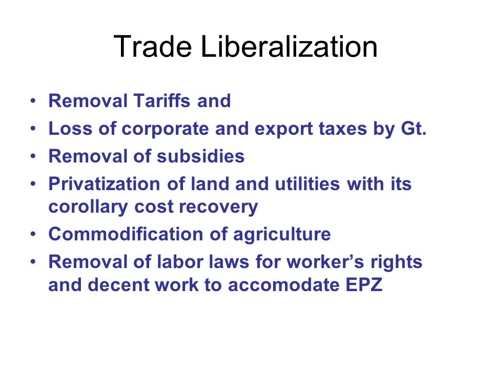 Trade Liberalization Removal Tariffs and