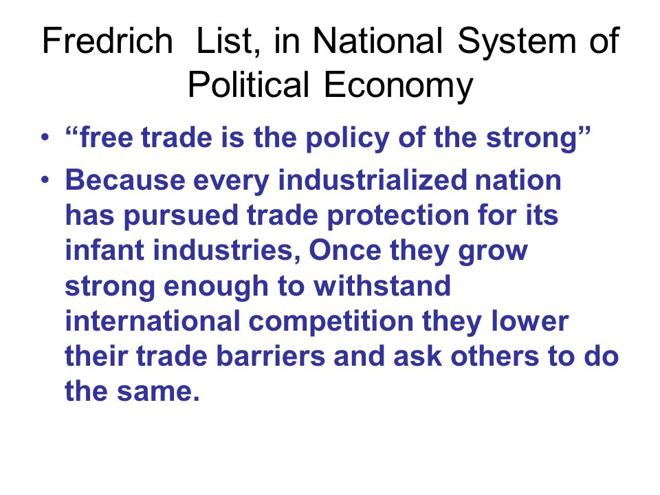 Fredrich List, in National System of Political Economy
