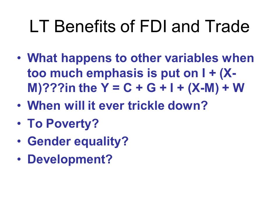 LT Benefits of FDI and Trade