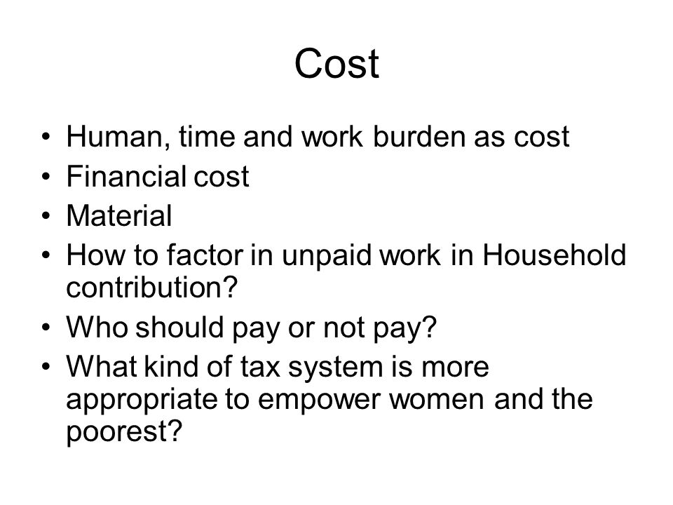 Cost Human, time and work burden as cost Financial cost Material
