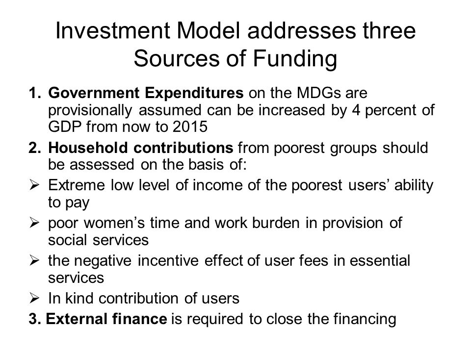 Investment Model addresses three Sources of Funding