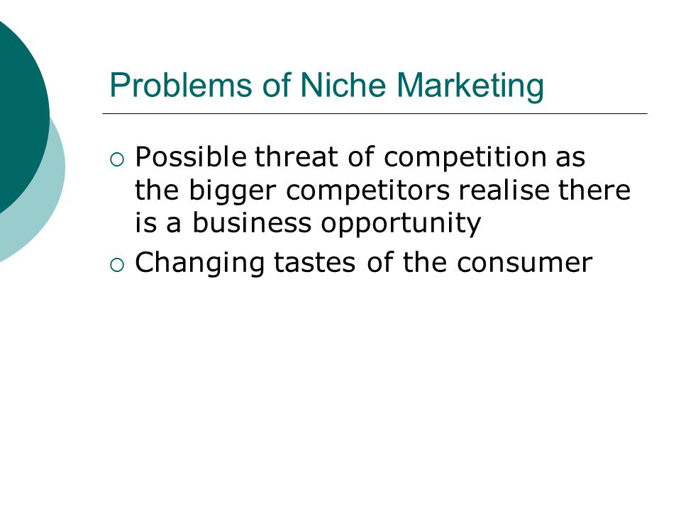 Problems of Niche Marketing