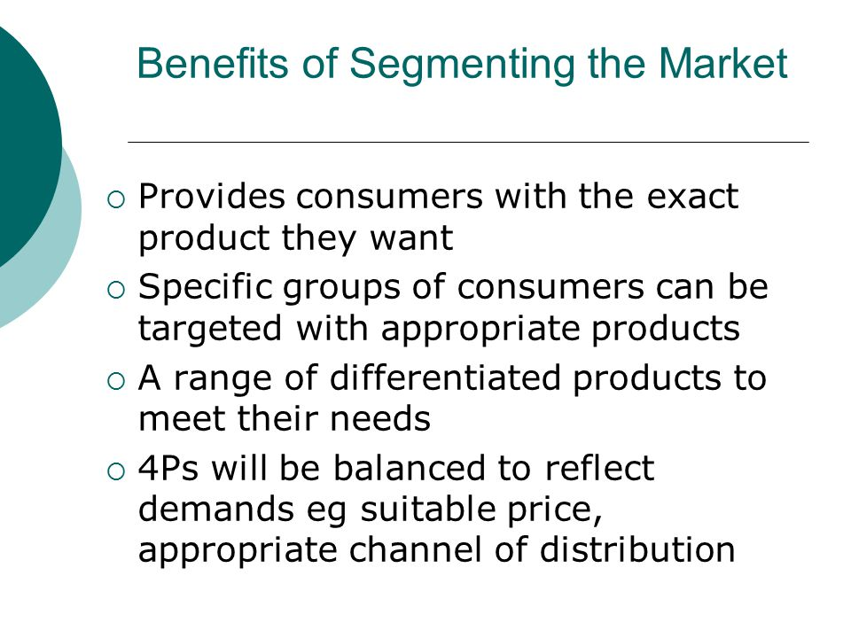 Benefits of Segmenting the Market