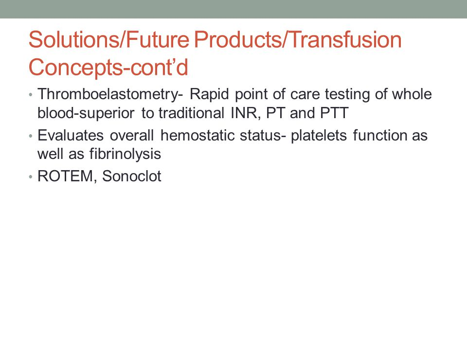 Solutions/Future Products/Transfusion Concepts-cont'd