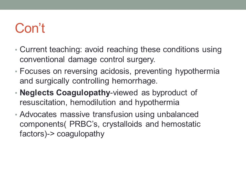 Con't Current teaching: avoid reaching these conditions using conventional damage control surgery.