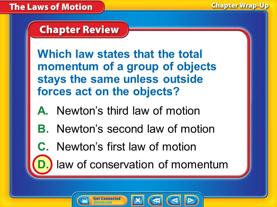 A. Newton's third law of motion B. Newton's second law of motion