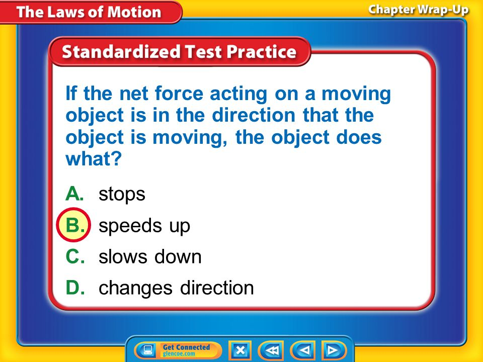 If the net force acting on a moving object is in the direction that the object is moving, the object does what