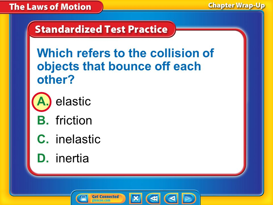 Which refers to the collision of objects that bounce off each other