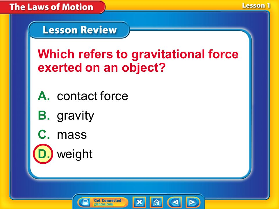 Which refers to gravitational force exerted on an object