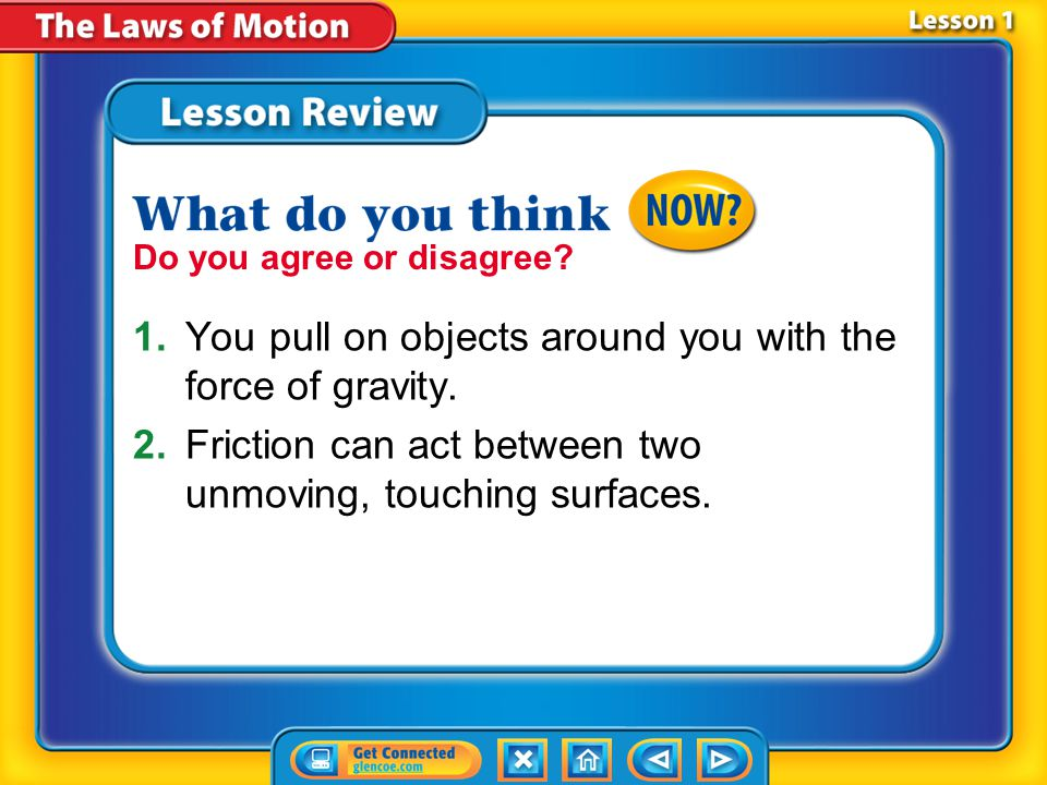 1. You pull on objects around you with the force of gravity.