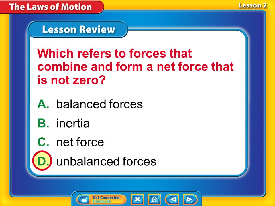 Which refers to forces that combine and form a net force that is not zero
