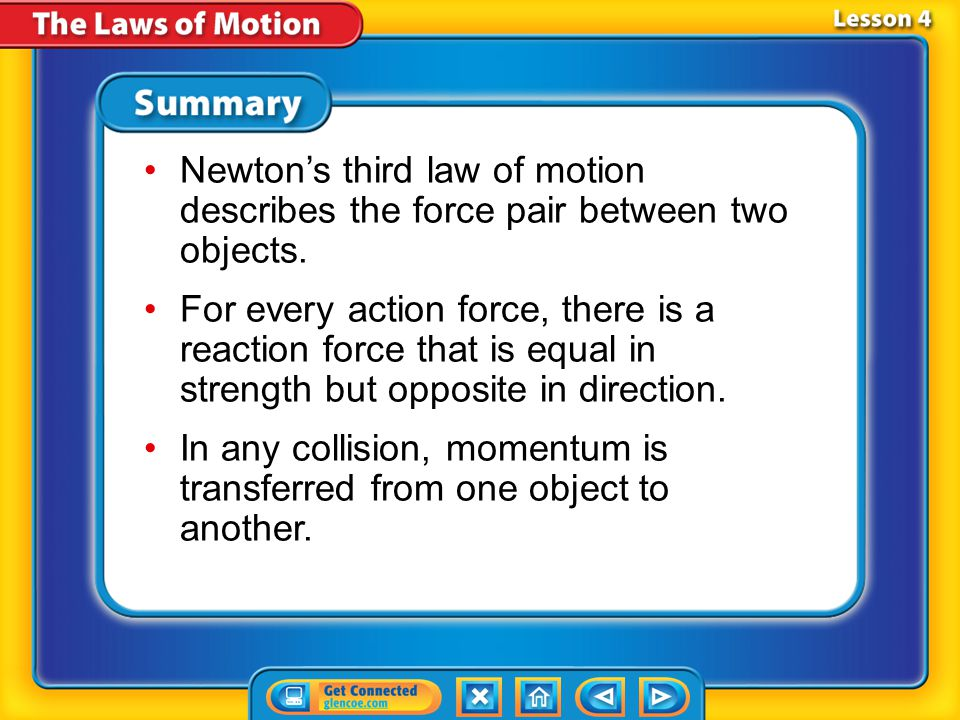 In any collision, momentum is transferred from one object to another.