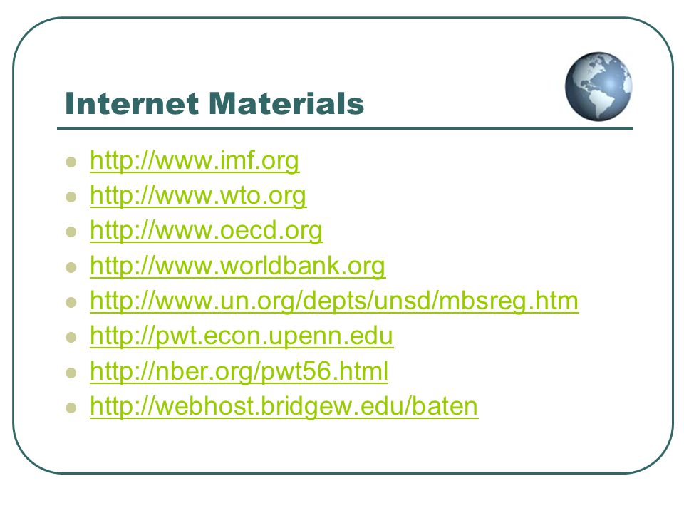 Internet Materials http://www.imf.org http://www.wto.org