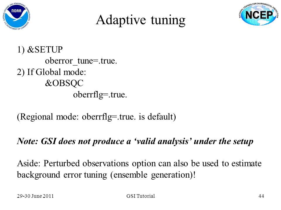 Adaptive tuning 1) &SETUP oberror_tune=.true. 2) If Global mode: