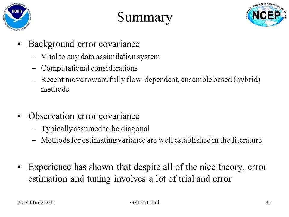 Summary Background error covariance Observation error covariance