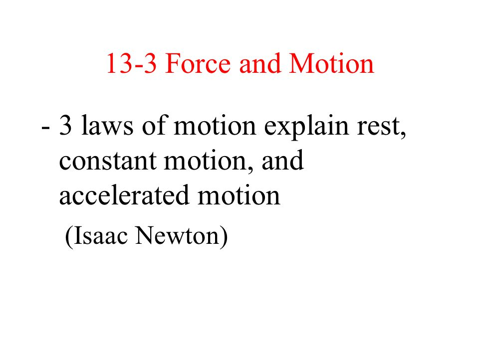 3 laws of motion explain rest, constant motion, and accelerated motion