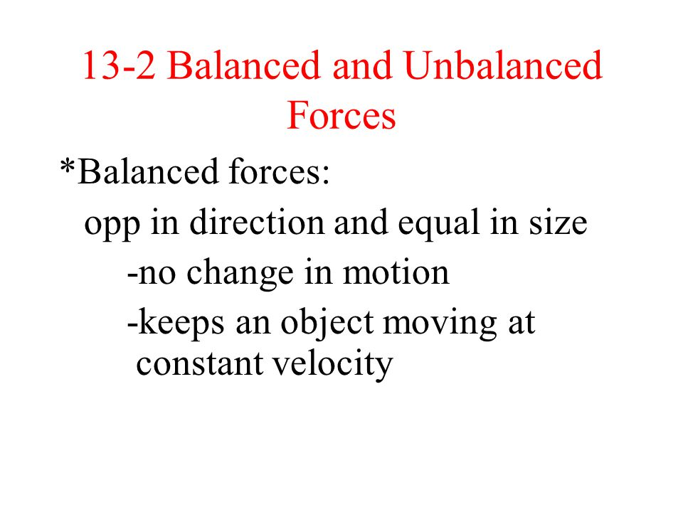 13-2 Balanced and Unbalanced Forces