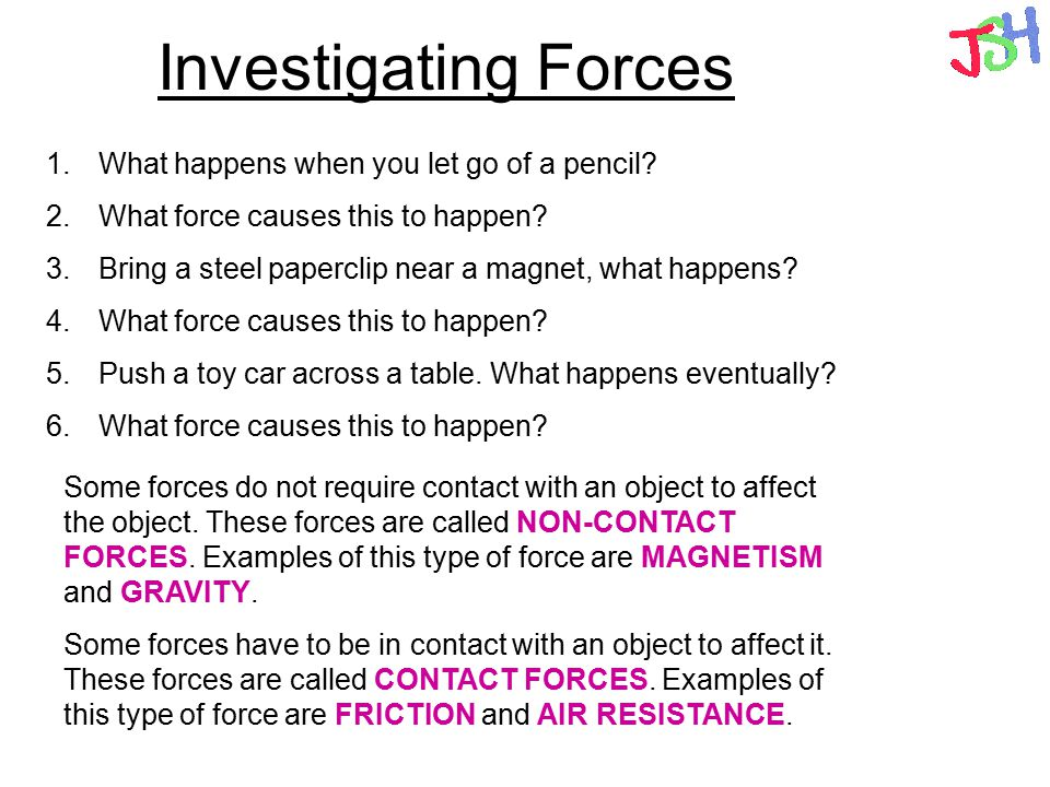 Investigating Forces 1. What happens when you let go of a pencil