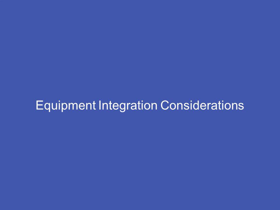 Equipment Integration Considerations