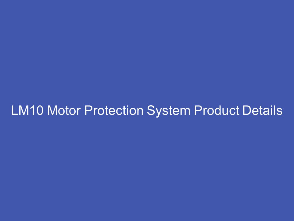 LM10 Motor Protection System Product Details