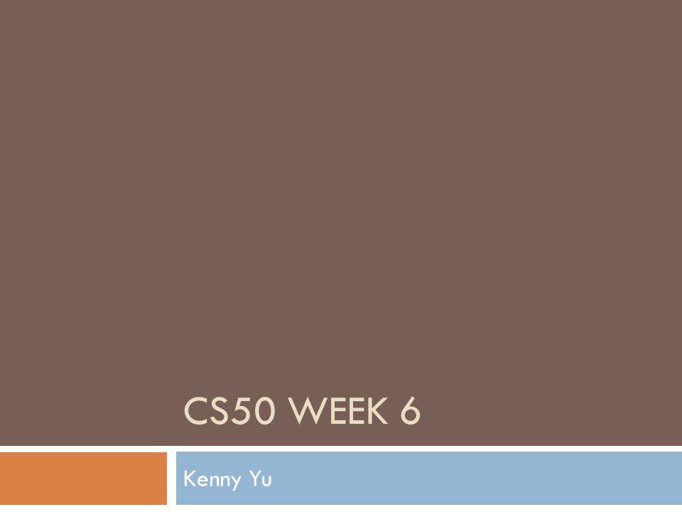 CS50 WEEK 6 Kenny Yu