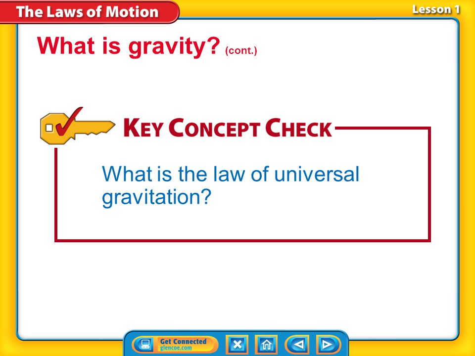 What is gravity (cont.) What is the law of universal gravitation
