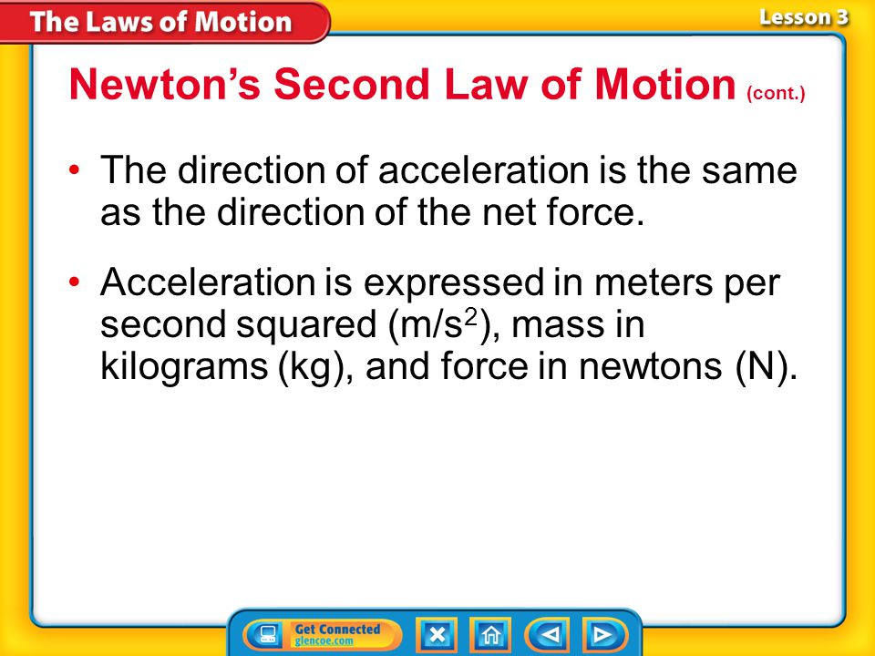 Newton's Second Law of Motion (cont.)