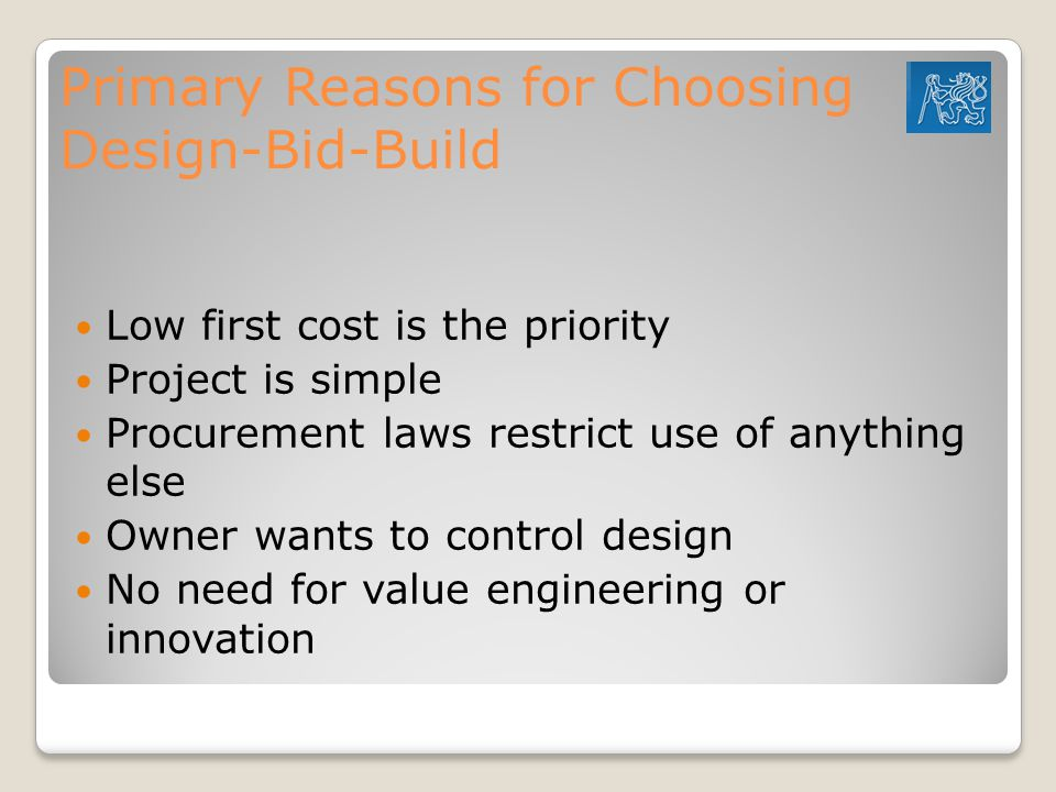 Primary Reasons for Choosing Design-Bid-Build