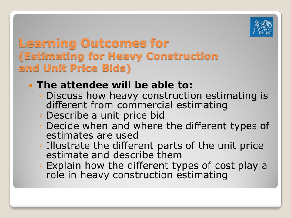 Learning Outcomes for (Estimating for Heavy Construction and Unit Price Bids)