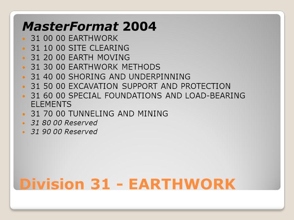 Division 31 - EARTHWORK MasterFormat 2004 31 00 00 EARTHWORK